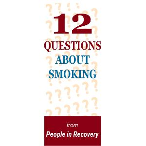12 Questions About Smoking from People in Recovery