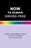 How to Remain Smoke-Free - Booklet
