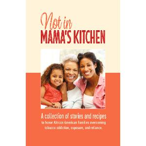 Not in Mama's Kitchen: A Collection of Stories and Recipes