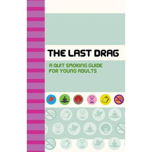 The Last Drag: A Quit Smoking Guide for Young Adults - Book
