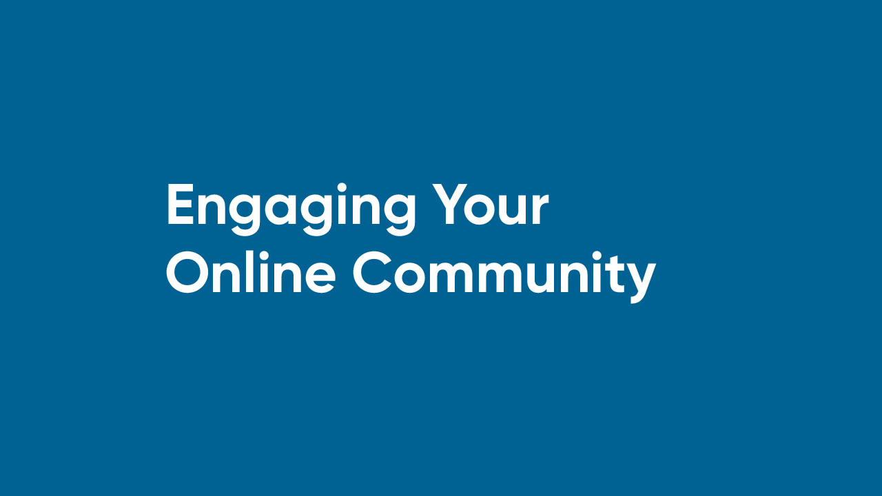 Engaging Your Online Community