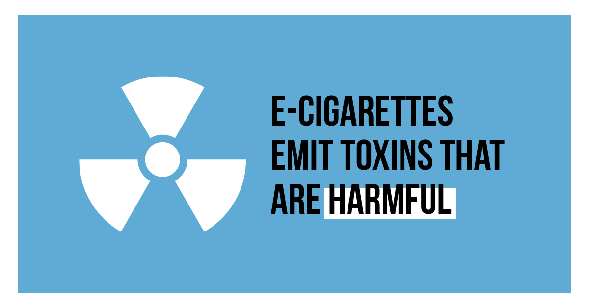 E-cigarettes emit toxins that are harmful