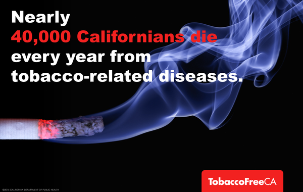 Nearly 40,000 Californians die every year from tobacco-related diseases.